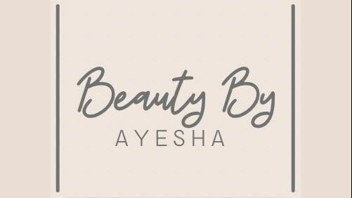 Beauty By Ayesha