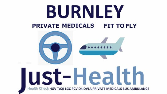 BURNLEY Just Health Head Office FIT TO FLY & DRIVER MEDICALS 0
