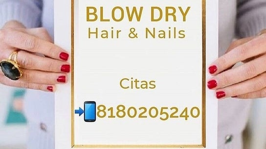 Blow Dry Hair & Nails