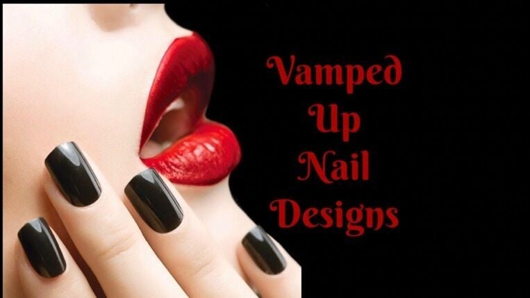 Vamped Up Nail Designs