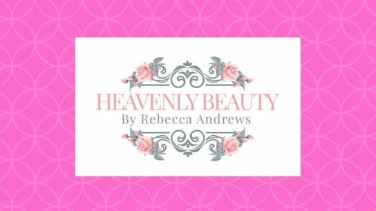 Heavenly Beauty- By Rebecca Andrews