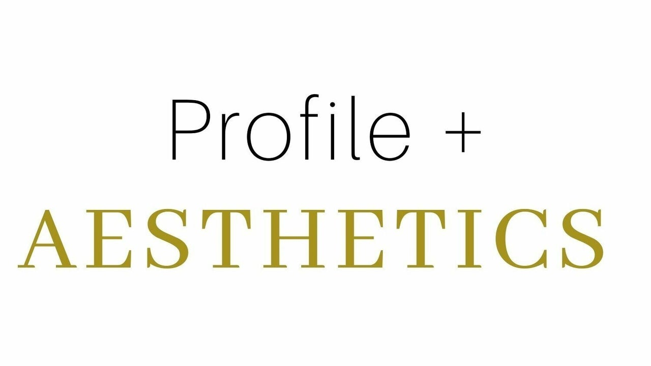 Profile + Aesthetics - 1