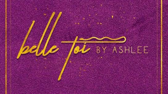 Belle Toí by Ashlee