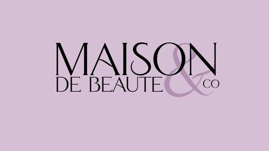 Be Enhanced at Maison De Beaute & Co