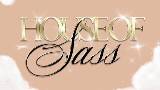 House Of Sass