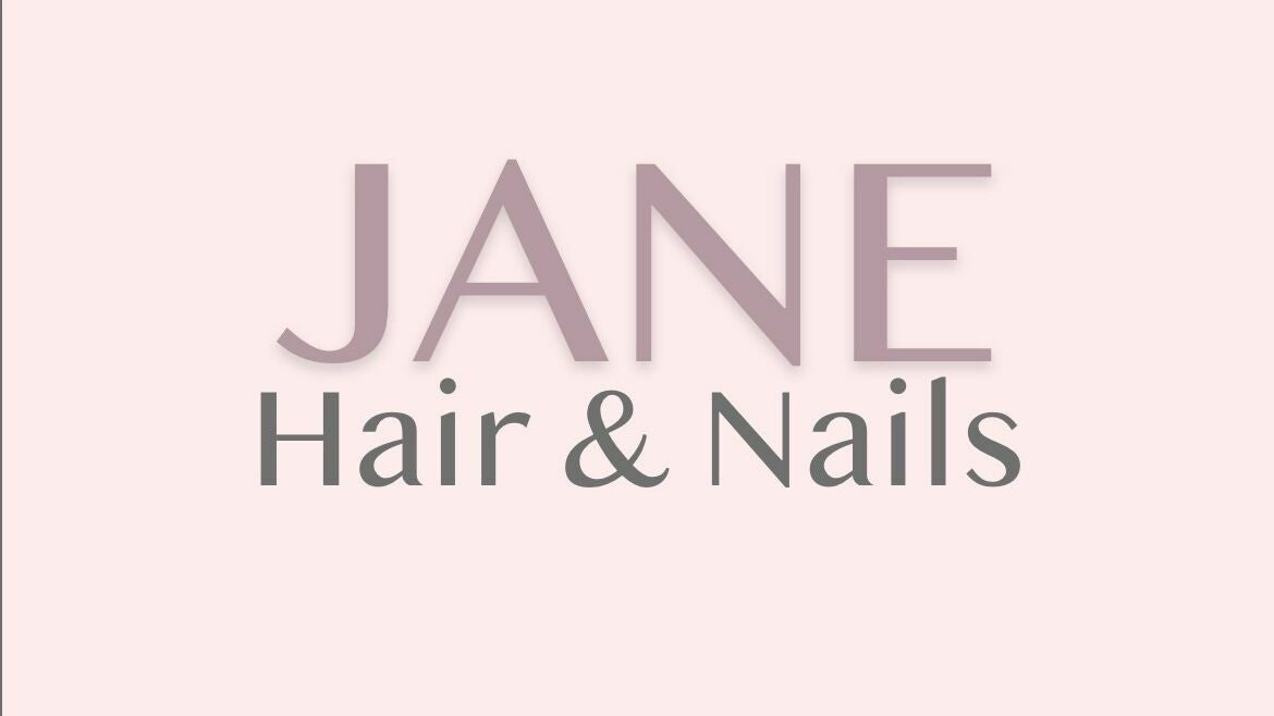 Jane Hair & Nails