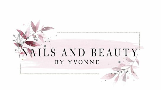 Nails And Beauty By Yvonne