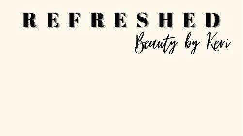 REFRESHED - Beauty by Keri