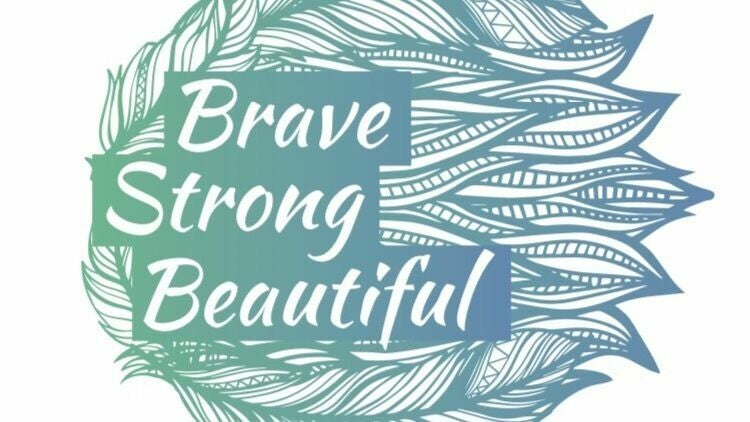 Brave Strong Beautiful