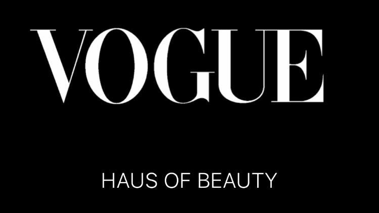 Vogue Haus of Beauty