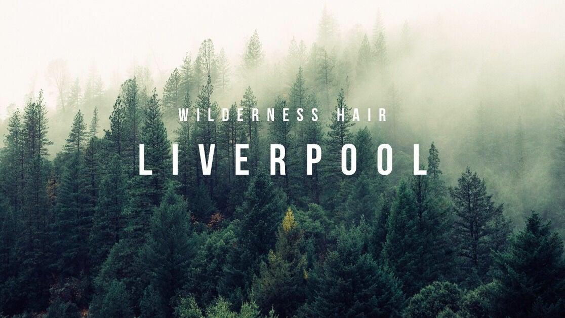 Wildernesses Hair Liverpool