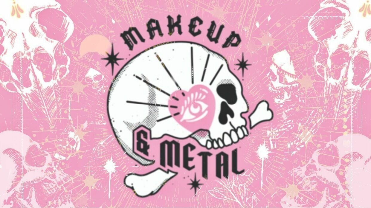 Makeup & Metal - 1