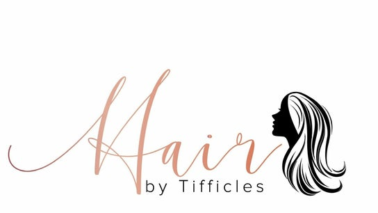 Hair By Tifficles