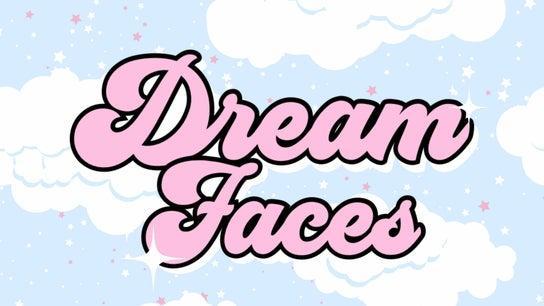 Dream Faces 👼🏼