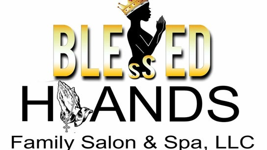 Blessed Hands Family Salon & Spa, LLC