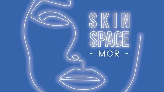 Skin Space Mcr