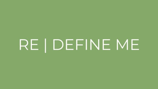 RE | DEFINE ME