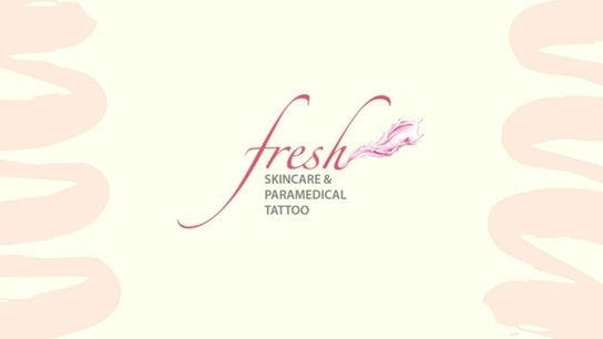 Fresh Skincare & Paramedical Tattoo