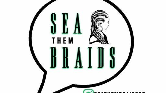 Sea Them Braids