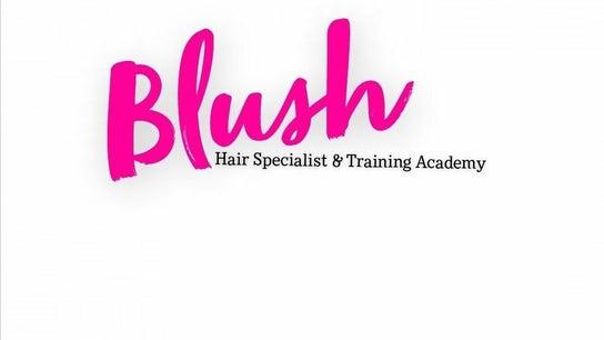 Blush Hair & Training Academy