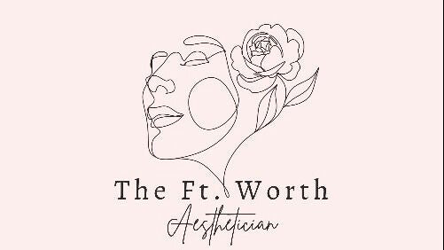 The Ft. Worth Aesthetician