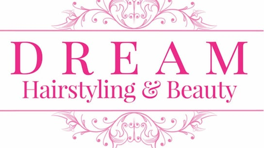 DREAM Hairstyling and Beauty