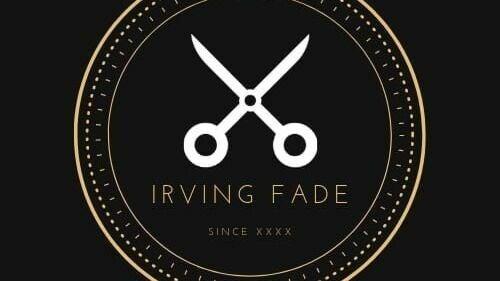 Irving Fade