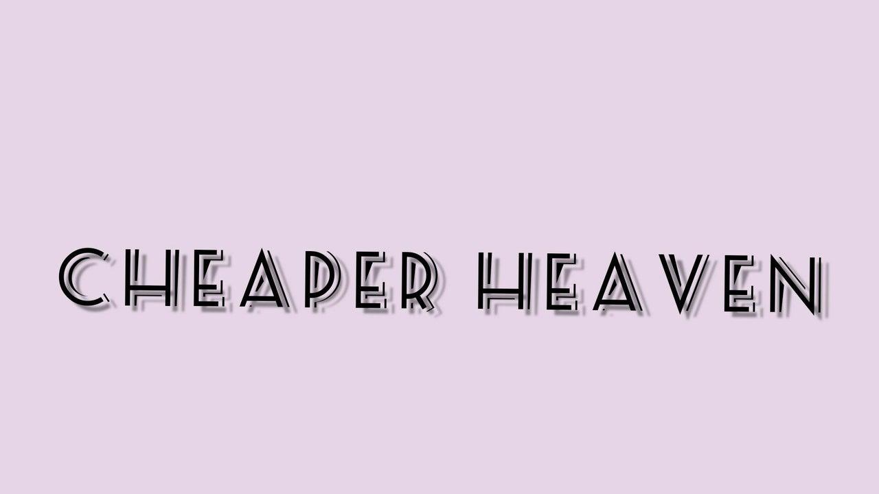 Cheaper Heaven