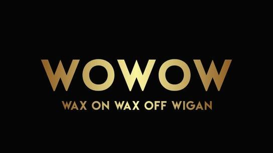 WOWOW Wax on Wax off Wigan