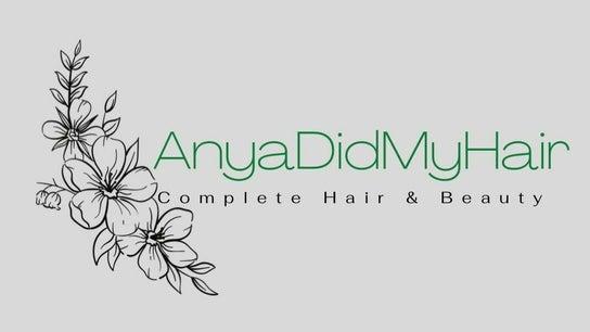Anya Did My Hair