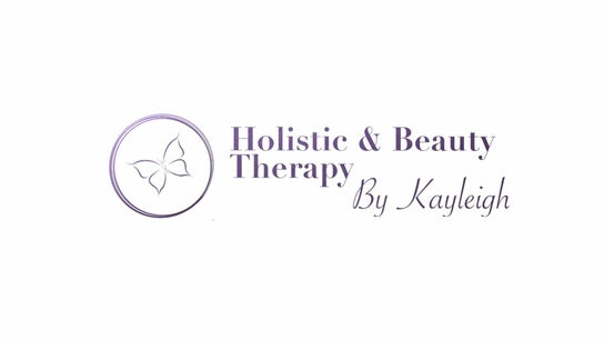 Holistic and Beauty therapy by Kayleigh
