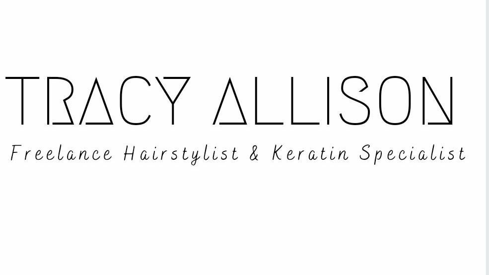 Tracy Allison - Freelance Stylist & Keratin Specialist